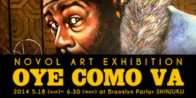 Oye Como Va -NOVOL Art Exhibition-