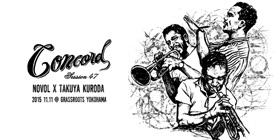 CONCORD session47 NOVOL x 黒田卓也